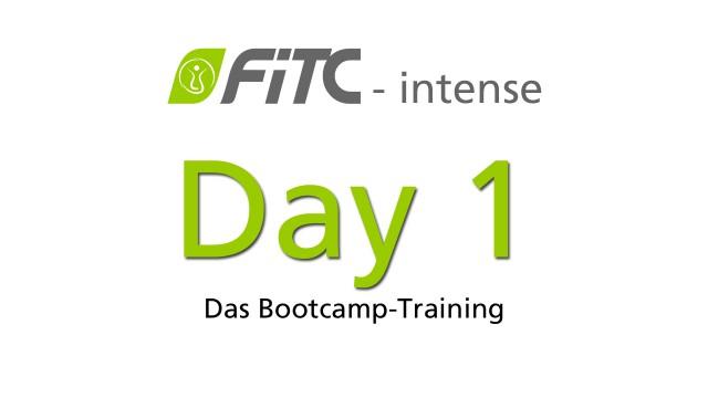 FiTC intense - Das Bootcamp-Training Tag 1