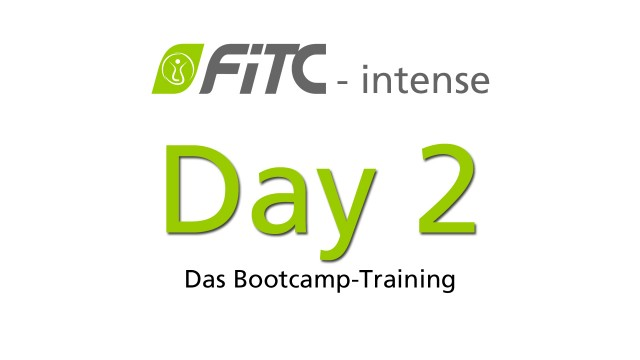 FiTC intense - Das Bootcamp-Training Tag 2